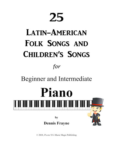 25 Latin American Folk Songs And Childrens Songs For Piano Beginner And Intermediate
