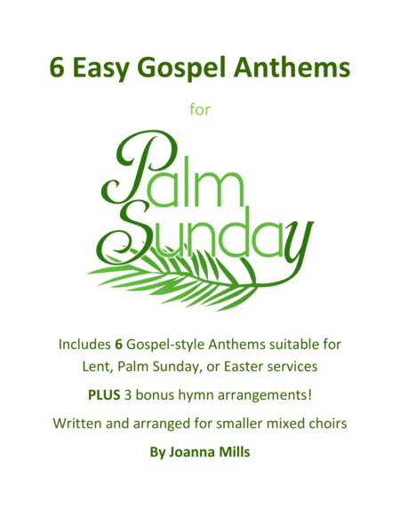6 Easy Gospel Anthems For Palm Sunday Lent And Easter