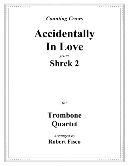 Accidentally In Love From Dreamworks Shrek 2 For Trombone Quartet