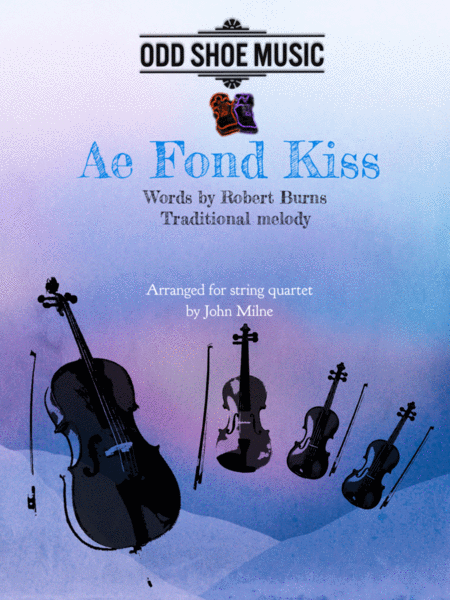 Ae Fond Kiss For String Quartet