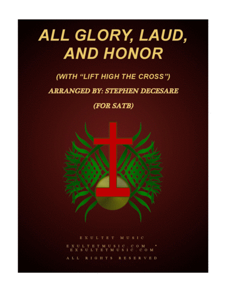All Glory Laud And Honor With Lift High The Cross Satb