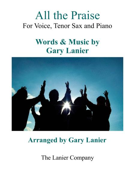 All The Praise Worship For Voice Tenor Sax And Piano Lead Sheet Also Included