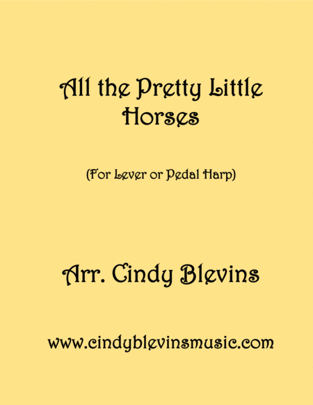 All The Pretty Little Horses Arranged For Lever Or Pedal Harp From My Book 24 Folk Songs And Memories