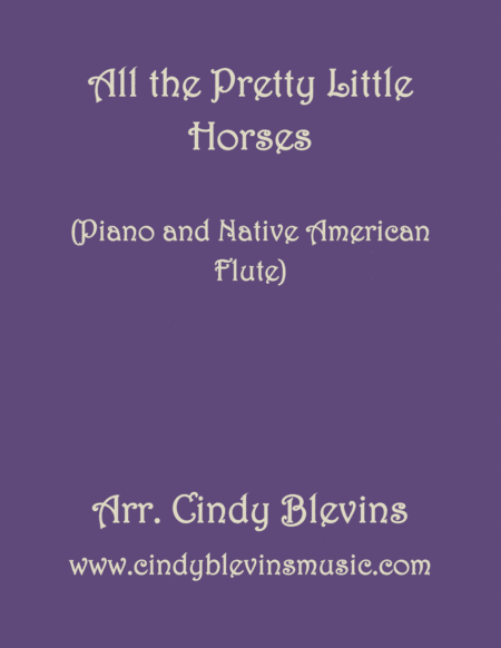 All The Pretty Little Horses Arranged For Piano And Native American Flute