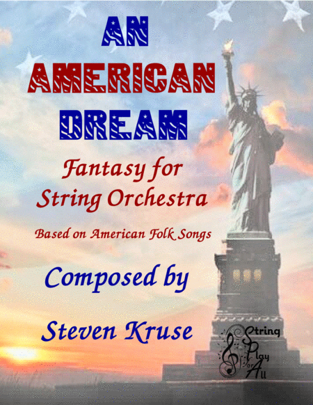 An American Dream Fantasy For String Orchestra Based On American Folk Songs