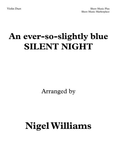An Ever So Slightly Blue Silent Night For Violin Duet