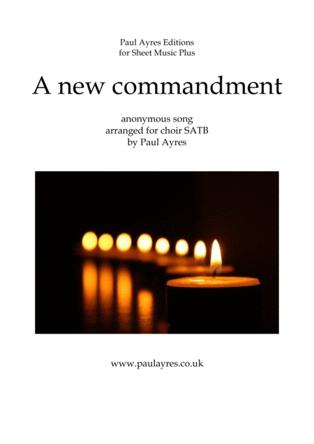 A New Commandment Arranged For Unaccompanied Choir