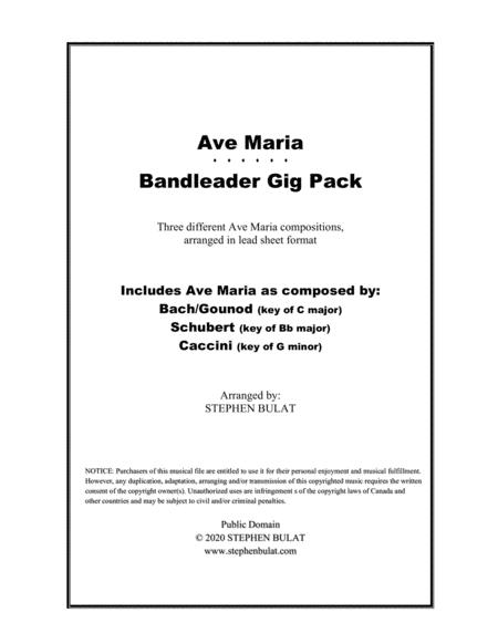 Ave Maria Gig Pack 3 Lead Sheet Arrangements Of Ave Maria As Composed By Bach Gounod Schubert Caccini