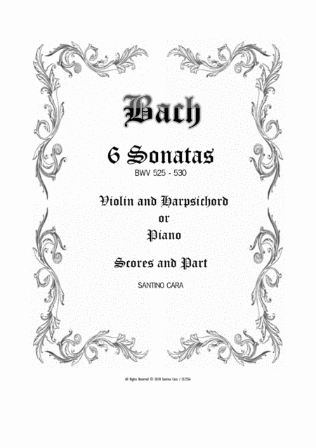 Bach 6 Violin Sonatas Bwv 525 530 For Violin And Harpsichord Or Piano Scores And Part