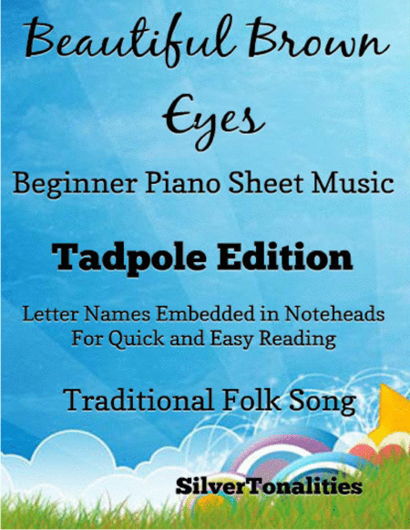 Beautiful Brown Eyes Beginner Piano Sheet Music Tadpole Edition