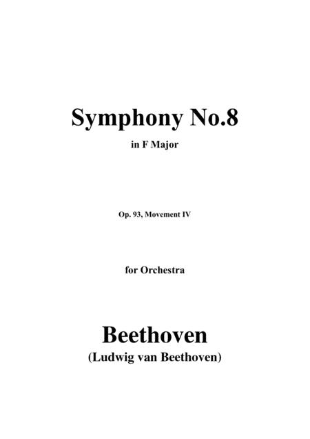 Beethoven Symphony No 8 Op 93 Movement Iv For Orchestra