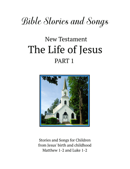 Bible Stories And Songs New Testament The Life Of Jesus Part 1