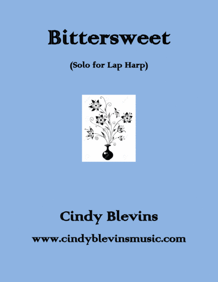 Bittersweet An Original Solo For Lap Harp From My Book Bouquet Lap Harp Version