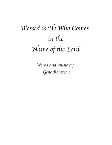 Blessed Is He Who Comes In The Name Of The Lord