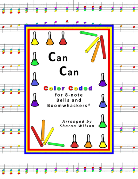 Can Can For 8 Note Bells And Boomwhackers With Color Coded Notes