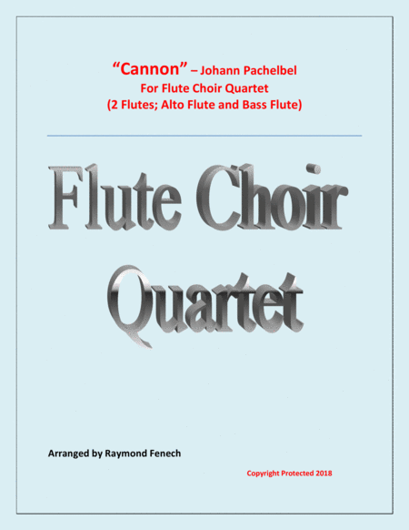 Canon Johann Pachelbel Flute Choir Quartet 2 Flutes Alto Flute And Bass Flute Intermediate Advanced Intermediate Level