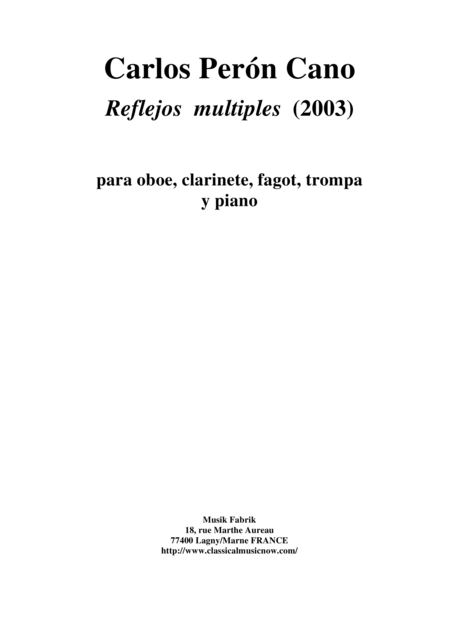 Carlos Pern Cano Reflejos Multiples 2003 For Oboe Bb Clarinet Bassoon Horn And Piano