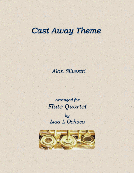 Cast Away Theme For Flute Quartet