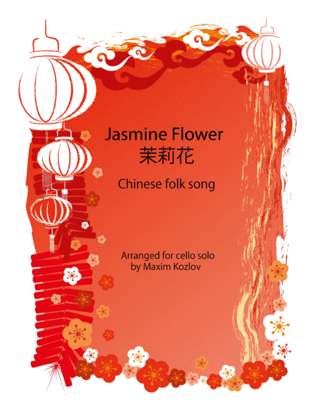 Cello Solo Arrangement Of A Popular Chinese Folk Song Jasmine Flower Mo Li Hua