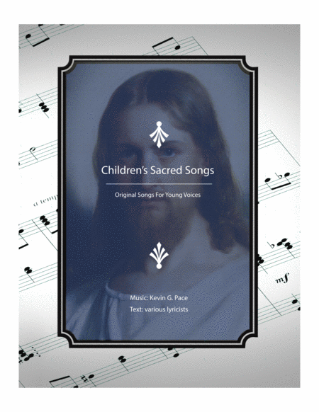 Childrens Sacred Songs Original Songs For Young Voices