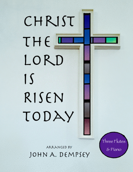 Christ The Lord Is Risen Today Quartet For Three Flutes And Piano