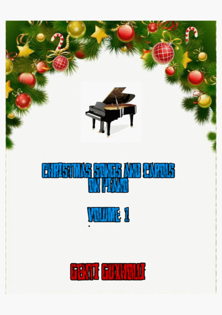 Christmas Songs And Carols On Piano Volume I
