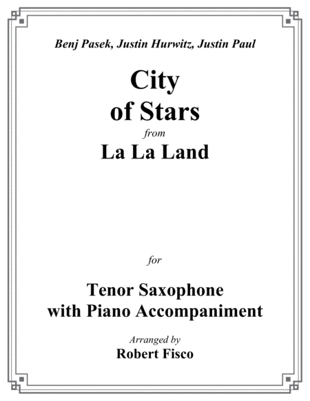 City Of Stars From La La Land For Tenor Saxophone With Piano Accompaniment