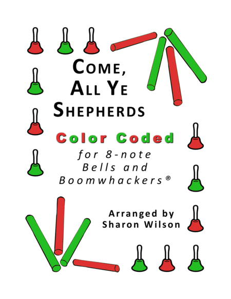 Come All Ye Shepherds For 8 Note Bells And Boomwhackers With Color Coded Notes