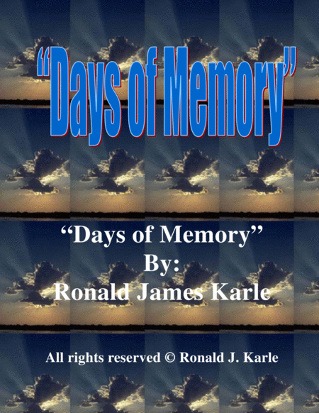 Days Of Memory By Ronald J Karle