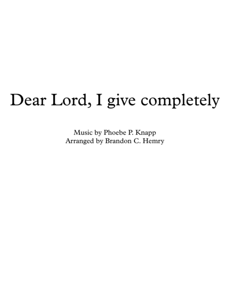 Dear Lord I Give Completely