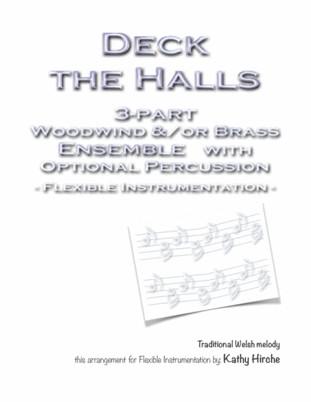 Deck The Halls 3 Part Woodwind Or Brass Ensemble With Optional Percussion Flexible Instrumentation