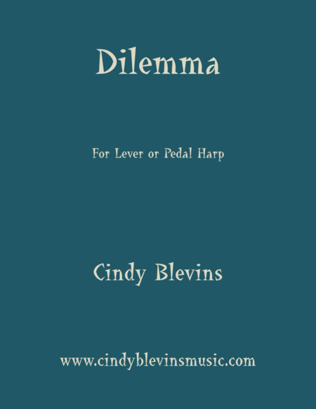 Dilemma An Original Solo For Lever Or Pedal Harp From My Book Perceptions The Version For Larger Harps