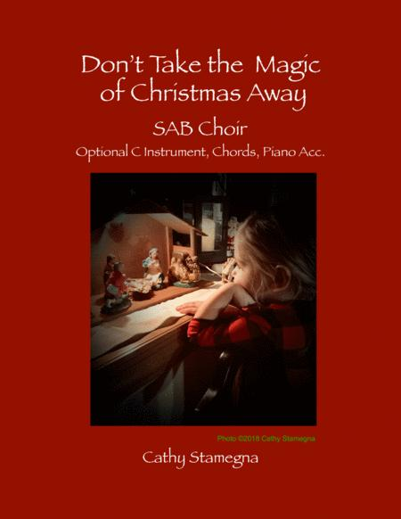 Dont Take The Magic Of Christmas Away Sab Choir Optional C Instrument Chords Piano Acc