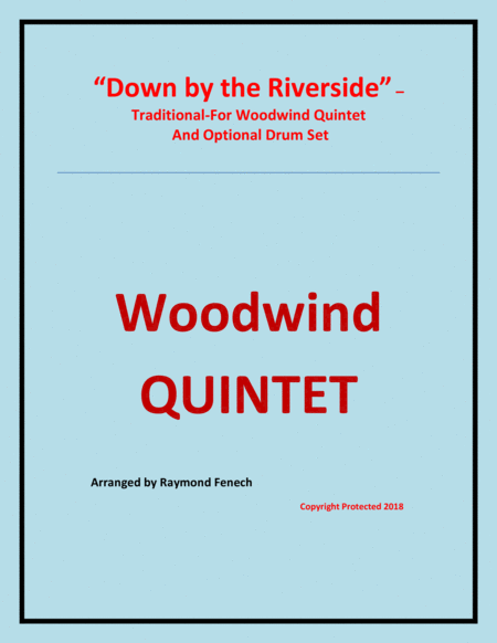 Down By The Riverside Woodwind Quintet Flute B Clarinet Bass Clarinet Alto Sax Baritone Sax And Optional Drum Set