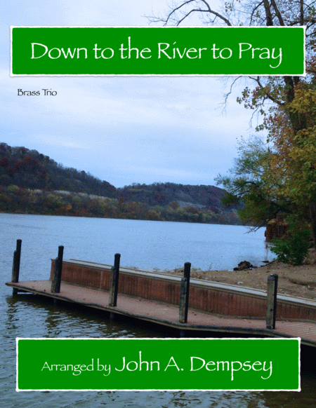 Down To The River To Pray Brass Trio