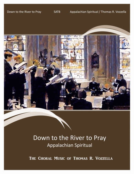 Down To The River To Pray Satb