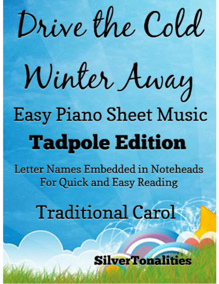 Drive The Cold Winter Away All Hail To The Days Easy Piano Sheet Music Tadpole Edition