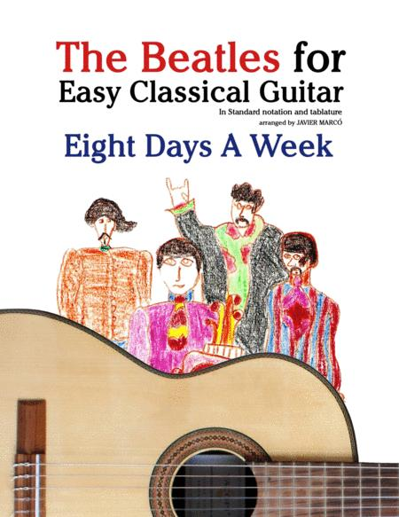 Eight Days A Week The Beatles For Easy Classical Guitar