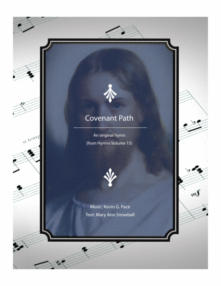Entering The Covenant Path Hymn