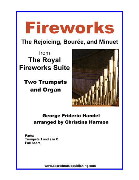 Fireworks The Rejoicing Boure And Minuet From The Royal Fireworks Suite For Two Trumpets In C And Organ