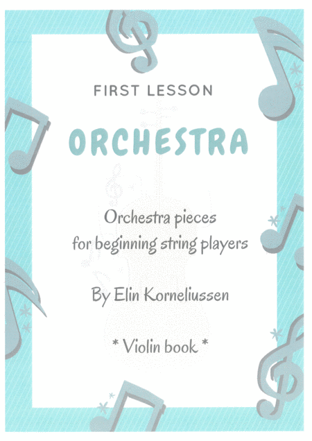 First Lesson Orchestra Orchestra Pieces For Beginning String Players