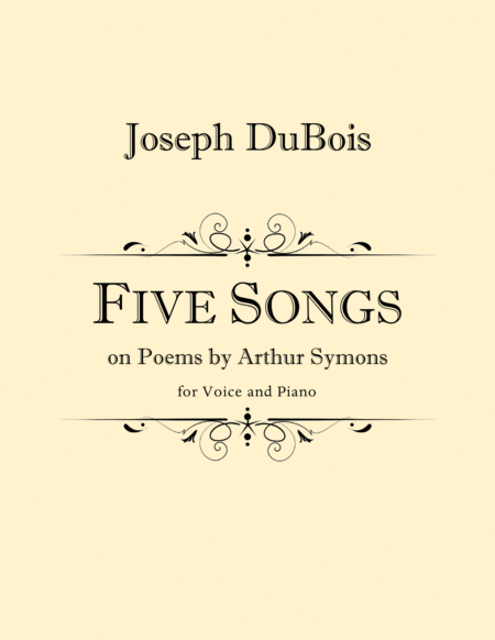 Five Songs On Poems By Arthur Symons For High Voice