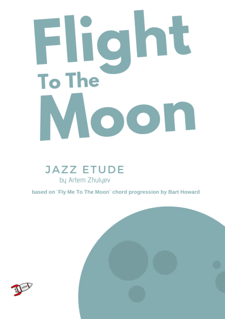 Flight To The Moon Jazz Etude Based On Fly Me To The Moon Chord Progression By Bart Howard