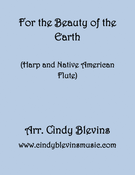 For The Beauty Of The Earth Arranged For Harp And Native American Flute From My Book Harp And Native American Flute Hymns And Patriotic Songs