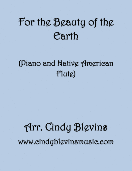 For The Beauty Of The Earth Arranged For Piano And Native American Flute