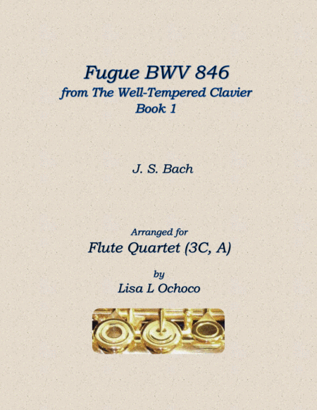 Fugue Bwv 846 From The Well Tempered Clavier Book 1 For Flute Quartet 3c A