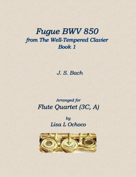 Fugue Bwv 850 From The Well Tempered Clavier Book 1 For Flute Quartet 3c A
