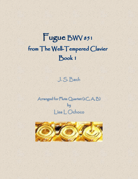 Fugue Bwv 851 From The Well Tempered Clavier Book 1 For Flute Quartet 2c A B