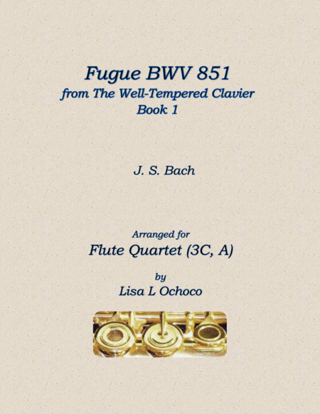 Fugue Bwv 851 From The Well Tempered Clavier Book 1 For Flute Quartet 3c A