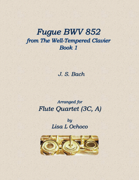 Fugue Bwv 852 From The Well Tempered Clavier Book 1 For Flute Quartet 3c A